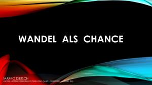 WANDEL ALS CHANCE